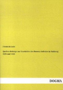 Quellen-Beiträge zur Geschichte des Bauern-Aufruhrs in Salzburg 1525 und 1526