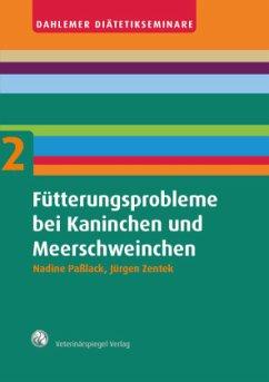 Fütterungsprobleme bei Kaninchen und Meerschweinchen - Paßlack, Nadine; Zentek, Jürgen