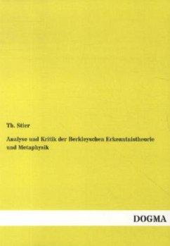 Analyse und Kritik der Berkleyschen Erkenntnistheorie und Metaphysik