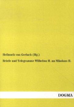 Briefe und Telegramme Wilhelms II. an Nikolaus II.