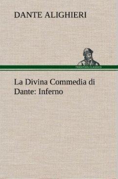 La Divina Commedia di Dante: Inferno - Dante Alighieri