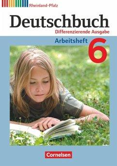Deutschbuch 6. Schuljahr. Arbeitsheft Rheinland...