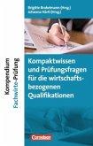 Erfolgreich im Beruf: Kompendium Fachwirte-Prüfung - Kompaktwissen und Prüfungsfragen für die handlungsspezifischen Qualifikationen