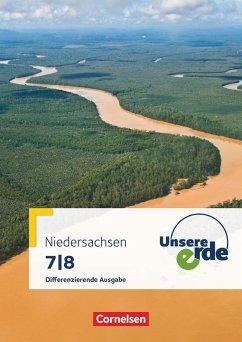 Unsere Erde 7./8. Schuljahr. Schülerbuch Differenzierende Ausgabe Niedersachsen