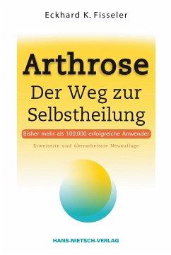 Arthrose - Der Weg zur Selbstheilung - Fisseler, Eckhard K.