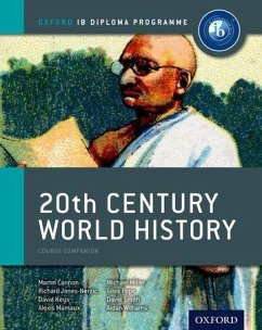 IB 20th Century World History Course Book: Oxford IB Diploma Programme - Cannon, Martin; Mamaux, Alexis; Miller, Michael; Pope, Giles; Jones-Nerzic, Richard; Smith, David; Keys, David