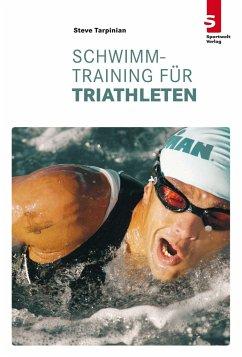 Schwimmtraining für Triathleten - Tarpinian, Steve