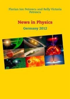 News in Physics - Petrescu, Florian Ion; Petrescu, Relly Victoria