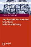 Der historische Machtwechsel: Grün-Rot in Baden-Württemberg