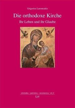 Die orthodoxe Kirche - Larentzakis, Grigorios
