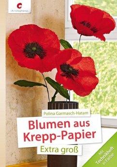 Blumen aus Krepp-Papier - Garmasch-Hatam, Polina