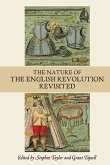The Nature of the English Revolution Revisited - Essays in Honour of John Morrill