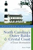 Explorer's Guide North Carolina's Outer Banks & Crystal Coast: A Great Destination
