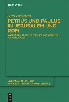 Petrus und Paulus in Jerusalem und Rom - Zwierlein, Otto