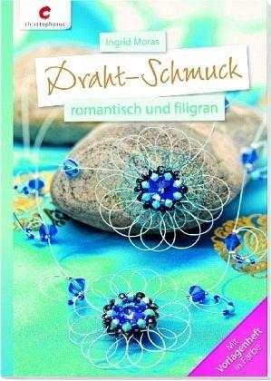 Draht-Schmuck von Ingrid Moras - Buch - bücher.de