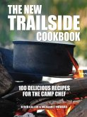New Trailside Cookbook: 100 Delicious Recipes for the Camp Chef
