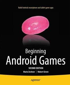 Beginning Android Games - Green, Robert; Zechner, Mario