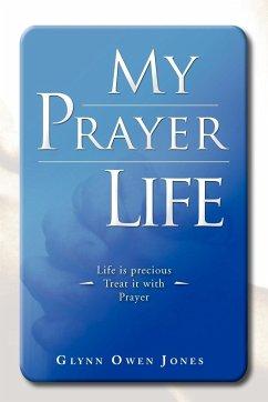 My Prayer Life - Jones, Glynn Owen