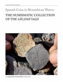 Spanish Coins in Mozambican Waters: The Numismatic Collection of the São José (1622)