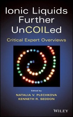 Ionic Liquids Further Uncoiled: Critical Expert Overviews