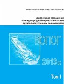 European Agreement Concerning the International Carriage of Dangerous Goods by Inland Waterways (Adn) 2013: Applicable as from 1 January 2013 Russian