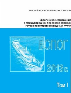 European Agreement Concerning the International Carriage of Dangerous Goods by Inland Waterways (Adn) 2013: Applicable as from 1 January 2013 Russian - United Nations