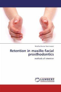 Retention in maxillo-facial prosthodontics