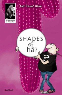 Shades of hä? - Höke, Ralf 'Linus'