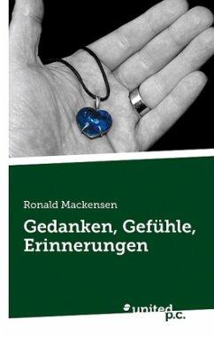 Gedanken, Gef Hle, Erinnerungen - Mackensen, Ronald