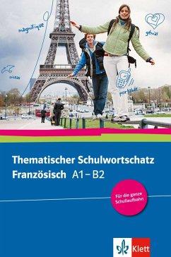 Thematischer Schulwortschatz Französisch (A1-B2) - Bosse, Gabrielle