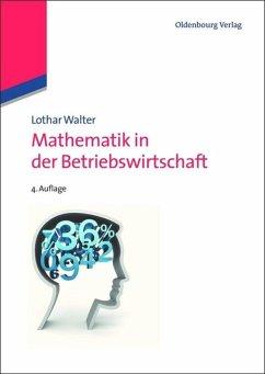Mathematik in der Betriebswirtschaft - Walter, Lothar