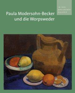 Paula Modersohn-Becker und die Worpsweder in der Dresdener Galerie