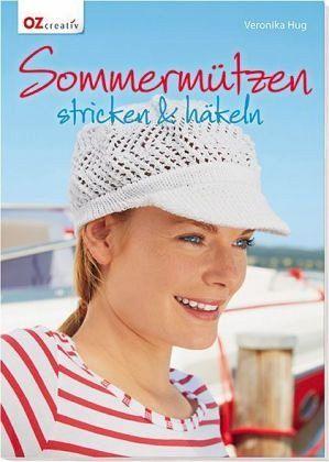 Sommermützen Stricken Häkeln Von Veronika Hug Portofrei Bei Bücher