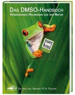 Das DMSO-Handbuch - Fischer, Hartmut P. A.