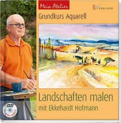 Mein Atelier: Grundkurs Aquarell - Landschaften...
