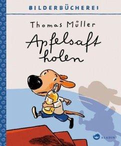 Apfelsaft holen - Müller, Thomas