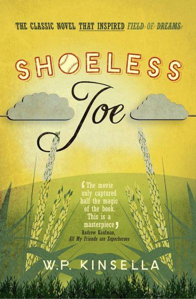 shoeless joe by w.p. kinsella essay His baseball novel was adapted into the 1989 film 'field of dreams' starring  kevin  wp kinsella, author of 'shoeless joe,' dies at 81.