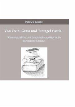 Von Ovid, Grass und Tintagel Castle - Kurtz, Patrick