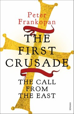 The First Crusade - Frankopan, Peter