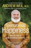 Spontaneous Happiness. Andrew Weil