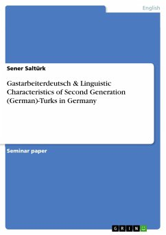 Gastarbeiterdeutsch & Linguistic Characteristics of Second Generation (German)-Turks in Germany