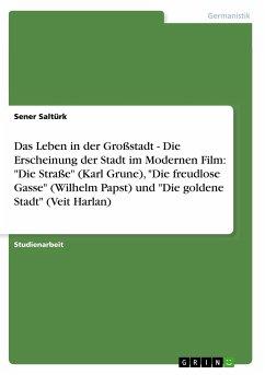 Das Leben in der Großstadt - Die Erscheinung der Stadt im Modernen Film: