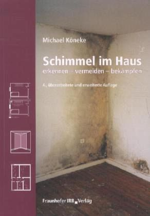 schimmel im haus von michael k neke fachbuch b. Black Bedroom Furniture Sets. Home Design Ideas