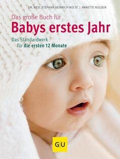 Das große Buch für Babys erstes Jahr - Nolden, Annette;Nolte, Stephan Heinrich