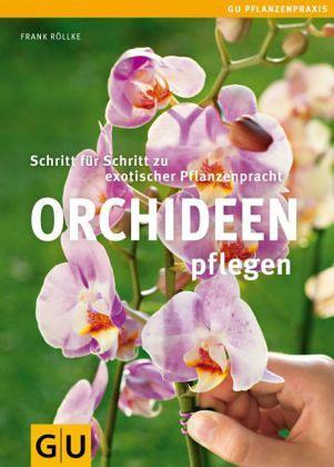 orchideen pflegen von frank r llke buch. Black Bedroom Furniture Sets. Home Design Ideas