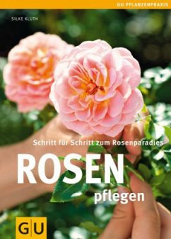Rosen pflegen - Kluth, Silke