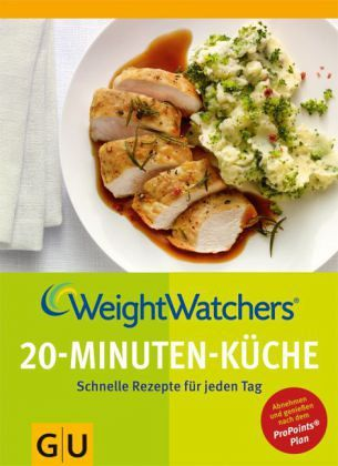 Weight Watchers 20-Minuten-Küche - Watchers, Weight