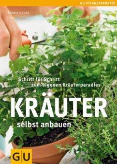 Kräuter selbst anbauen - Hudak, Renate
