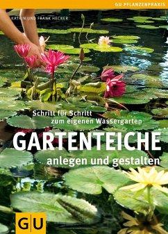 Gartenteiche anlegen und gestalten - Hecker, Frank; Hecker, Katrin
