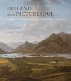 Ireland and the Picturesque - Design, Landscape Painting, and Tourism, 1700-1840